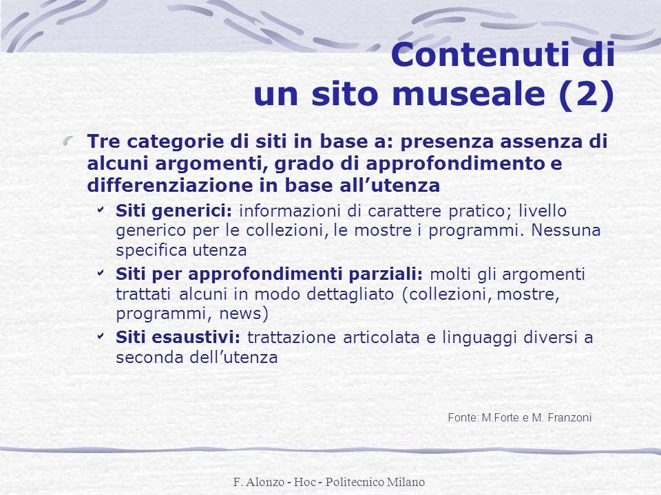 F. Alonzo - Hoc - Politecnico Milano Contenuti di un sito museale (2) Tre categorie di siti in base a: presenza assenza di alcuni argomenti, grado di
