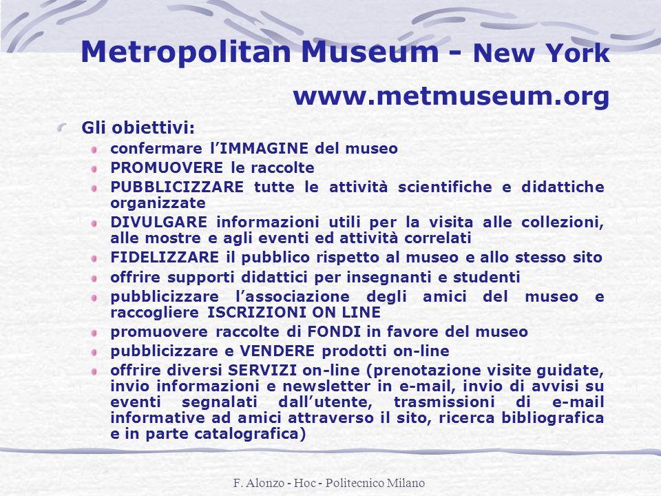 F. Alonzo - Hoc - Politecnico Milano Metropolitan Museum - New York www.metmuseum.org Gli obiettivi: confermare lIMMAGINE del museo PROMUOVERE le racc
