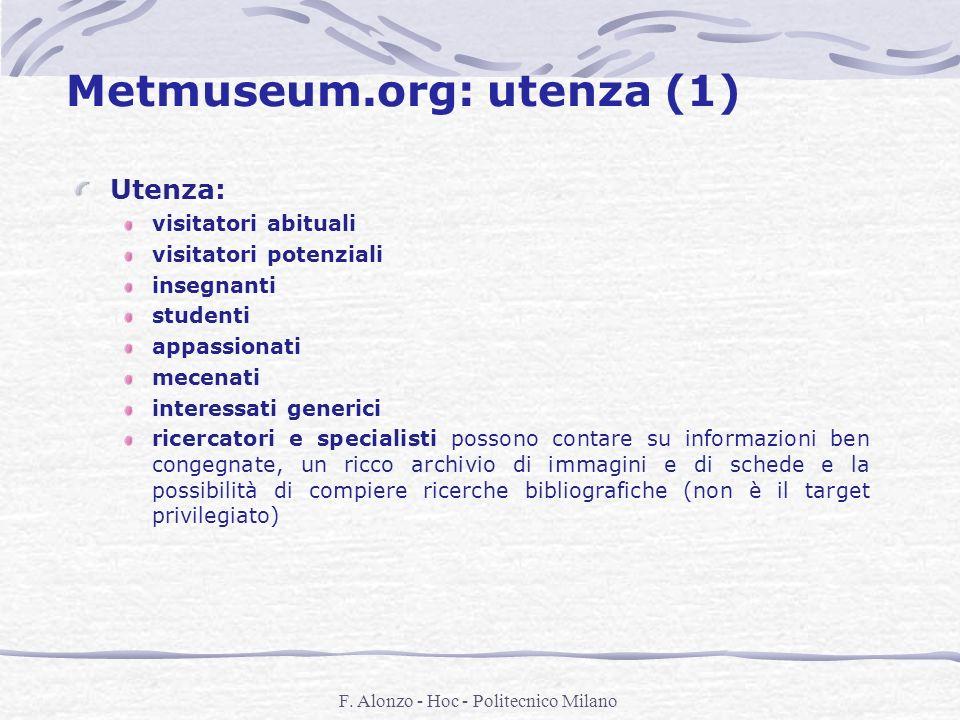 F. Alonzo - Hoc - Politecnico Milano Metmuseum.org: utenza (1) Utenza: visitatori abituali visitatori potenziali insegnanti studenti appassionati mece