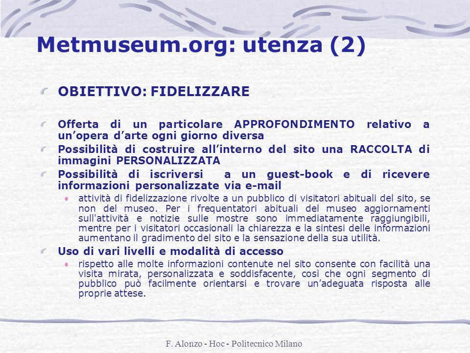 F. Alonzo - Hoc - Politecnico Milano Metmuseum.org: utenza (2) OBIETTIVO: FIDELIZZARE Offerta di un particolare APPROFONDIMENTO relativo a unopera dar