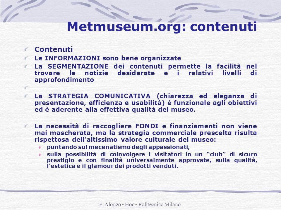 F. Alonzo - Hoc - Politecnico Milano Metmuseum.org: contenuti Contenuti Le INFORMAZIONI sono bene organizzate La SEGMENTAZIONE dei contenuti permette