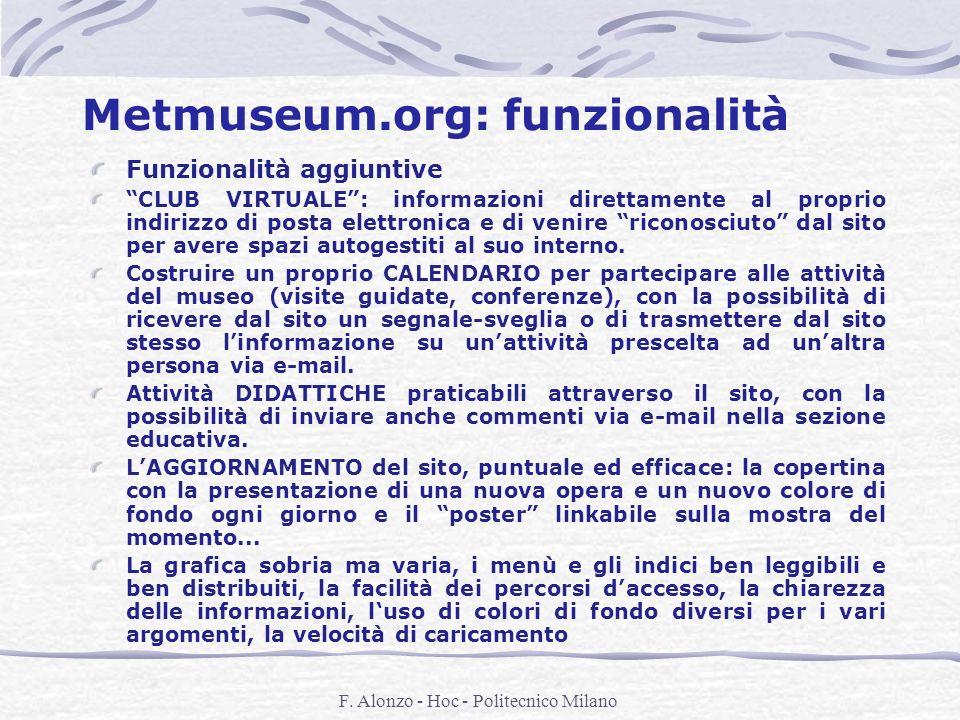 F. Alonzo - Hoc - Politecnico Milano Metmuseum.org: funzionalità Funzionalità aggiuntive CLUB VIRTUALE: informazioni direttamente al proprio indirizzo