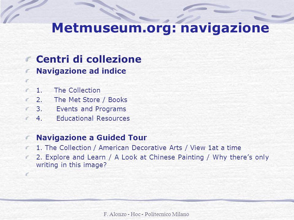 F. Alonzo - Hoc - Politecnico Milano Metmuseum.org: navigazione Centri di collezione Navigazione ad indice 1. The Collection 2. The Met Store / Books