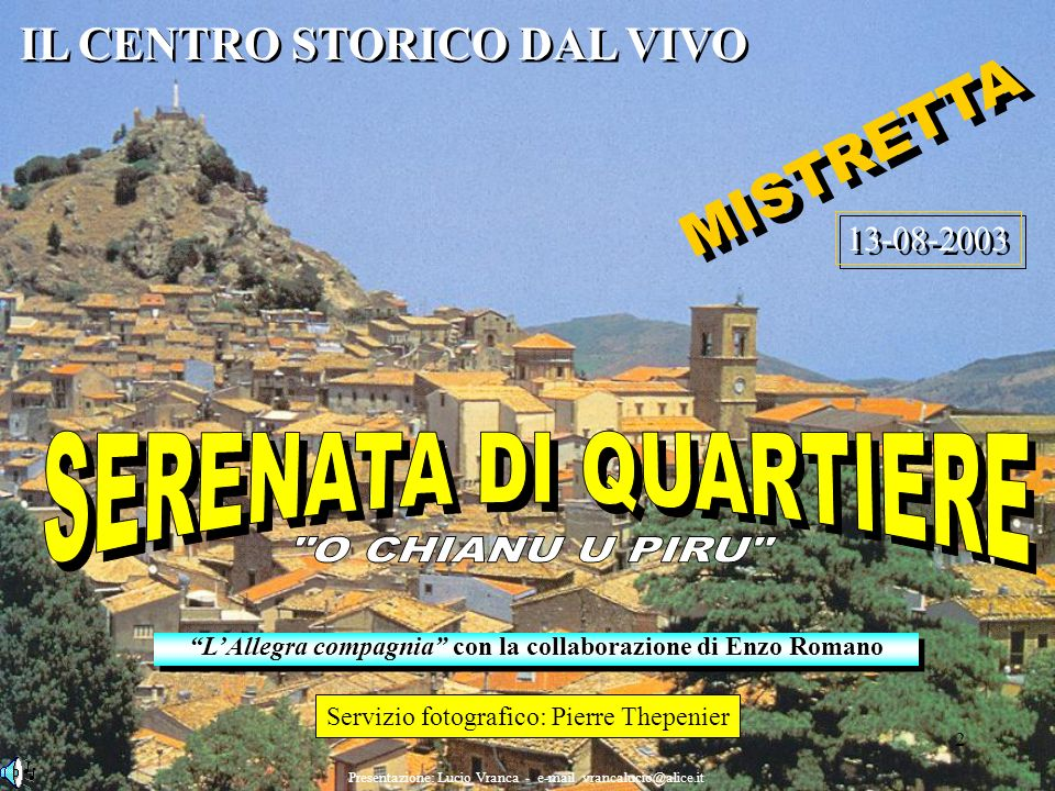 12 Presentazione: Lucio Vranca - e-mail vrancalucio@alice.it