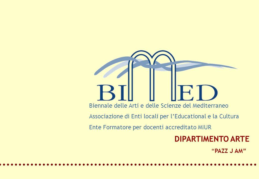 Biennale delle Arti e delle Scienze del Mediterraneo Associazione di Enti locali per lEducational e la Cultura Ente Formatore per docenti accreditato