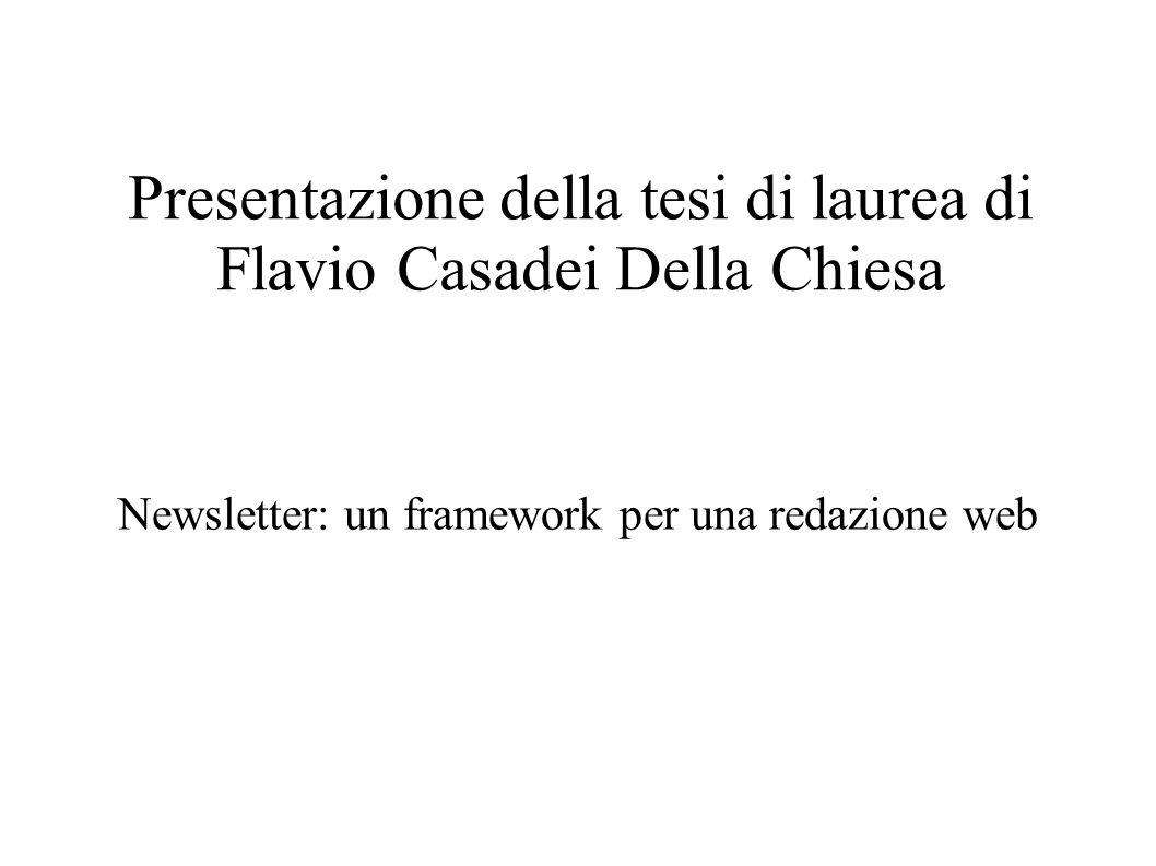 Presentazione della tesi di laurea di Flavio Casadei Della Chiesa Newsletter: un framework per una redazione web