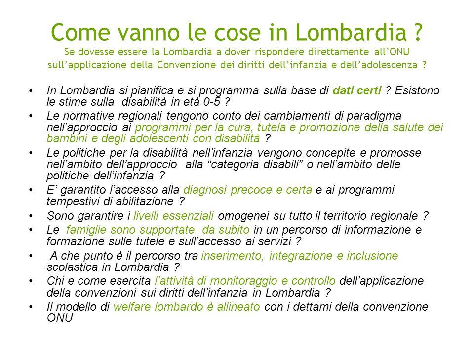 Come vanno le cose in Lombardia ? Se dovesse essere la Lombardia a dover rispondere direttamente allONU sullapplicazione della Convenzione dei diritti