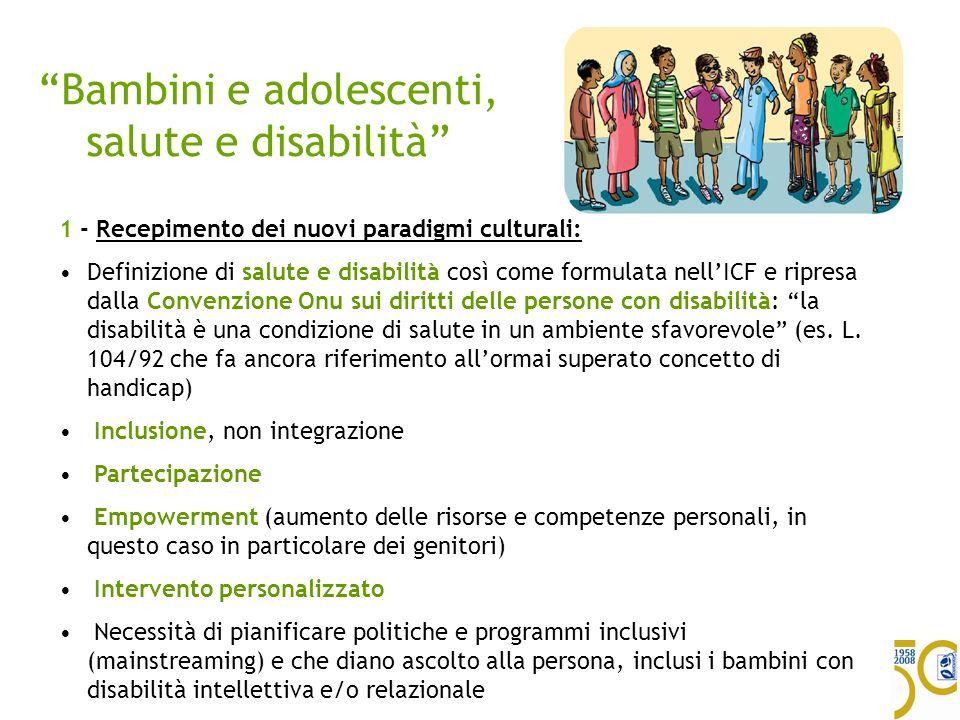 Bambini e adolescenti, salute e disabilità 1 - Recepimento dei nuovi paradigmi culturali: Definizione di salute e disabilità così come formulata nellI