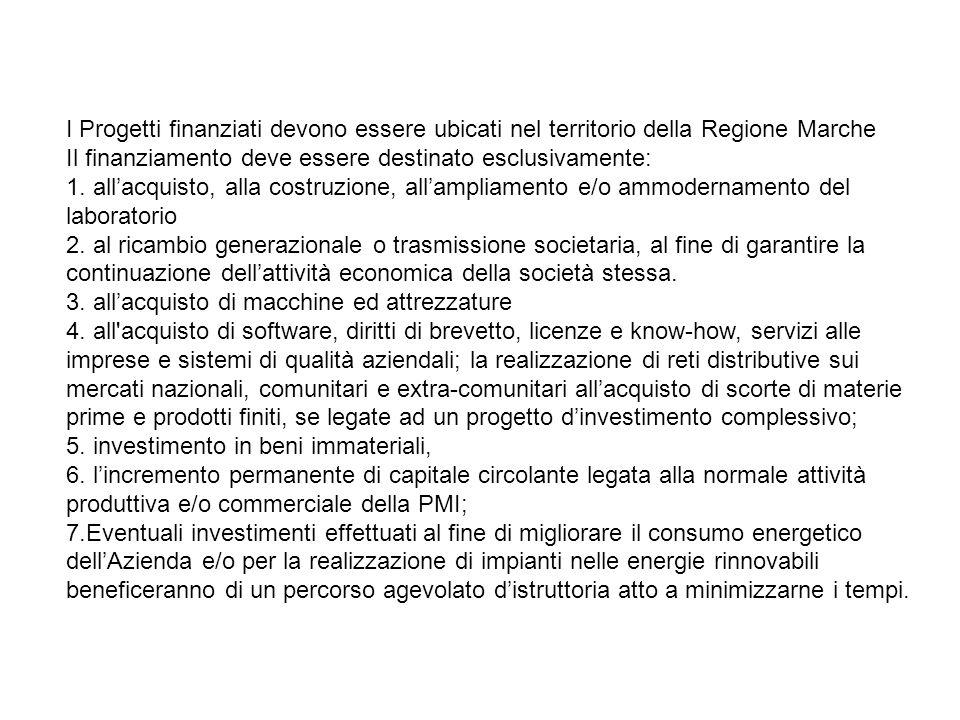 I Progetti finanziati devono essere ubicati nel territorio della Regione Marche Il finanziamento deve essere destinato esclusivamente: 1. allacquisto,