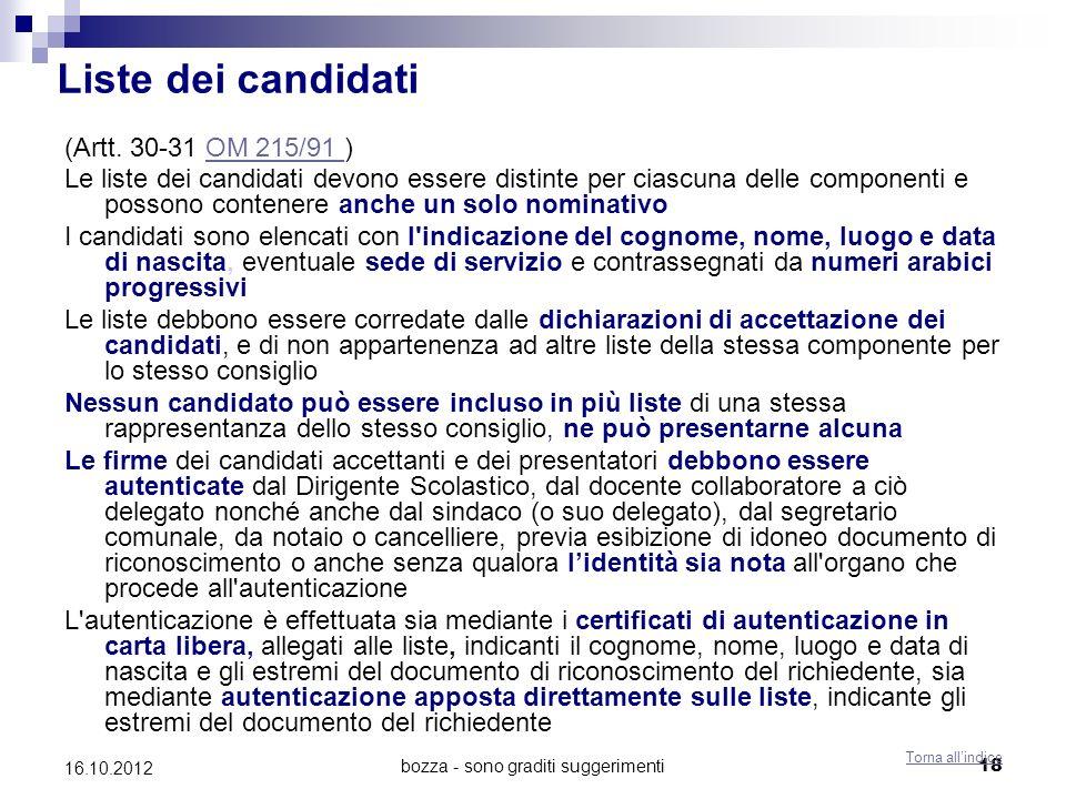bozza - sono graditi suggerimenti 18 16.10.2012 Liste dei candidati (Artt. 30-31 OM 215/91 )OM 215/91 Le liste dei candidati devono essere distinte pe