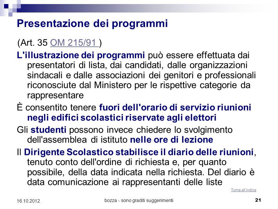 bozza - sono graditi suggerimenti 21 16.10.2012 Presentazione dei programmi (Art. 35 OM 215/91 )OM 215/91 L'illustrazione dei programmi può essere eff