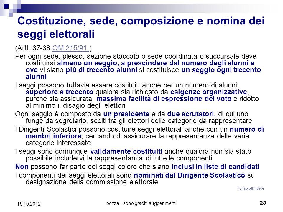 bozza - sono graditi suggerimenti 23 16.10.2012 Costituzione, sede, composizione e nomina dei seggi elettorali (Artt. 37-38 OM 215/91 )OM 215/91 Per o