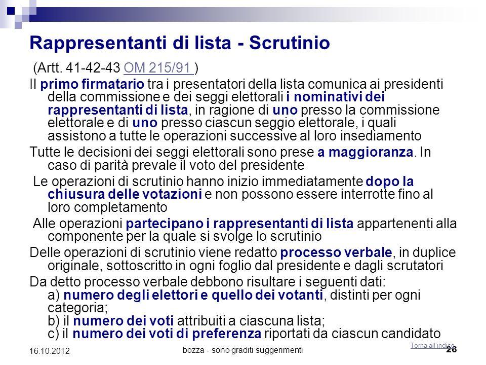 bozza - sono graditi suggerimenti 26 16.10.2012 Rappresentanti di lista - Scrutinio (Artt. 41-42-43 OM 215/91 )OM 215/91 Il primo firmatario tra i pre