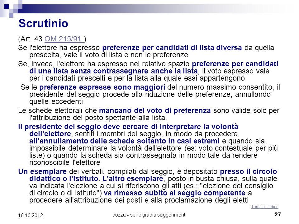bozza - sono graditi suggerimenti 27 16.10.2012 Scrutinio (Art. 43 OM 215/91 )OM 215/91 Se l'elettore ha espresso preferenze per candidati di lista di
