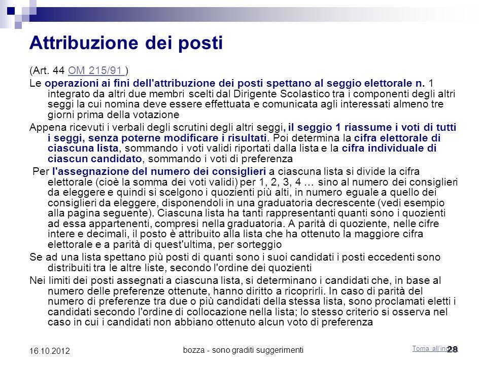 bozza - sono graditi suggerimenti 28 16.10.2012 Attribuzione dei posti (Art. 44 OM 215/91 )OM 215/91 Le operazioni ai fini dell'attribuzione dei posti