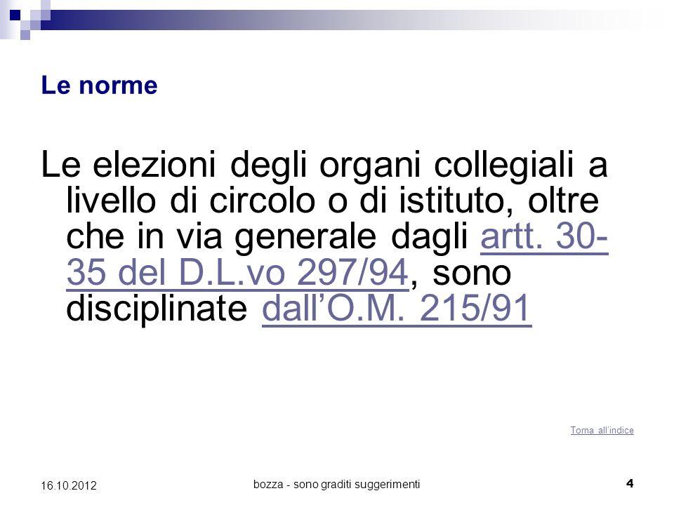 bozza - sono graditi suggerimenti 4 16.10.2012 Le norme Le elezioni degli organi collegiali a livello di circolo o di istituto, oltre che in via gener