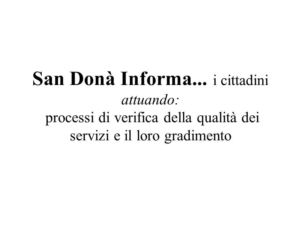 San Donà Informa... i cittadini attuando: processi di verifica della qualità dei servizi e il loro gradimento
