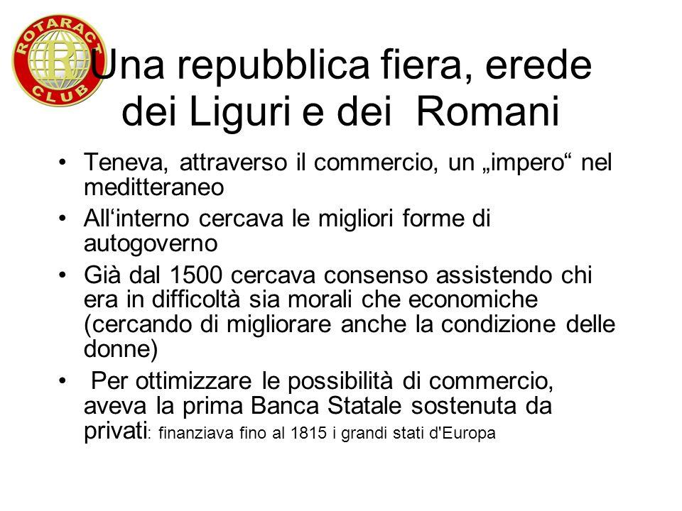 Una repubblica fiera, erede dei Liguri e dei Romani Teneva, attraverso il commercio, un impero nel meditteraneo Allinterno cercava le migliori forme d