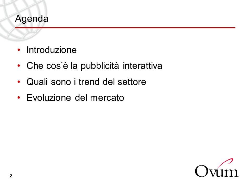 2 Agenda Introduzione Che cosè la pubblicità interattiva Quali sono i trend del settore Evoluzione del mercato