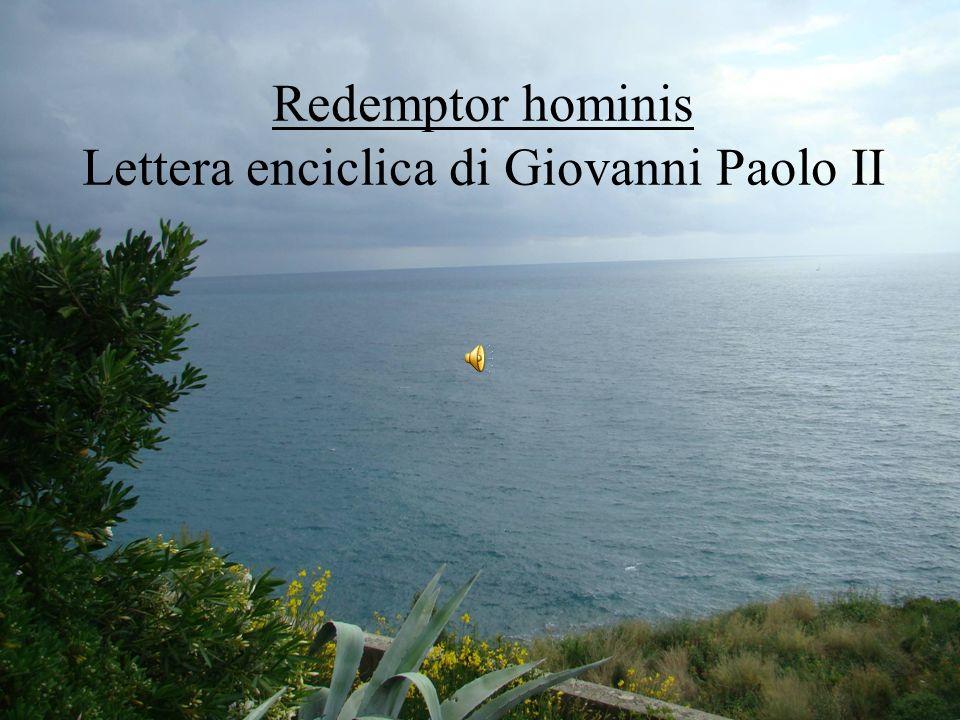 12 Redemptor hominis Lettera enciclica di Giovanni Paolo II