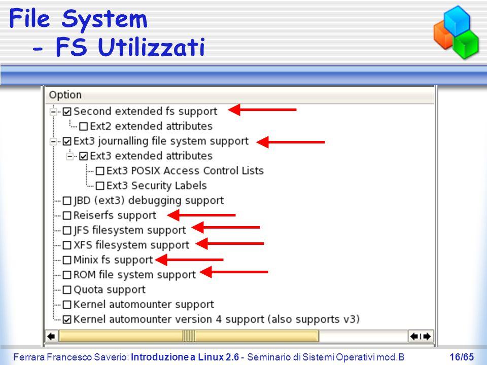 Ferrara Francesco Saverio: Introduzione a Linux 2.6 - Seminario di Sistemi Operativi mod.B16/65 File System - FS Utilizzati