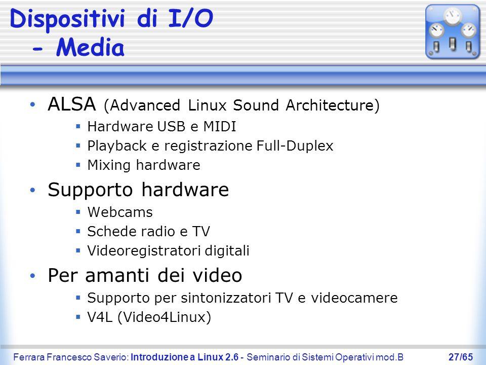 Ferrara Francesco Saverio: Introduzione a Linux 2.6 - Seminario di Sistemi Operativi mod.B27/65 Dispositivi di I/O - Media ALSA (Advanced Linux Sound