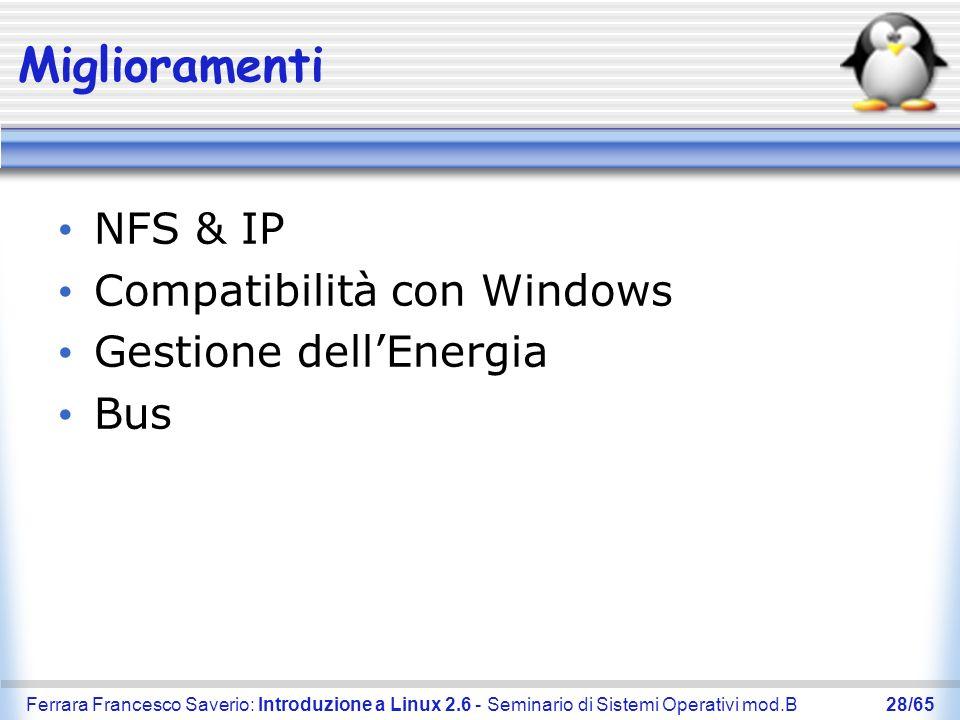 Ferrara Francesco Saverio: Introduzione a Linux 2.6 - Seminario di Sistemi Operativi mod.B28/65 Miglioramenti NFS & IP Compatibilità con Windows Gesti