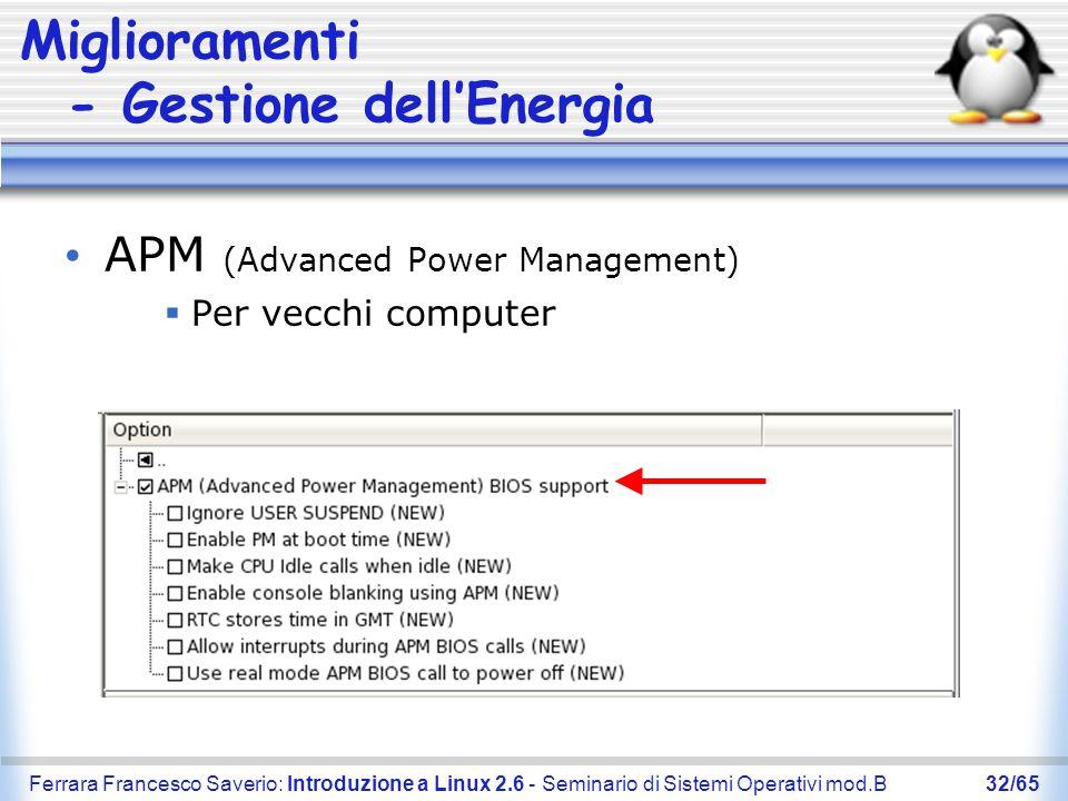 Ferrara Francesco Saverio: Introduzione a Linux 2.6 - Seminario di Sistemi Operativi mod.B32/65 Miglioramenti - Gestione dellEnergia APM (Advanced Pow
