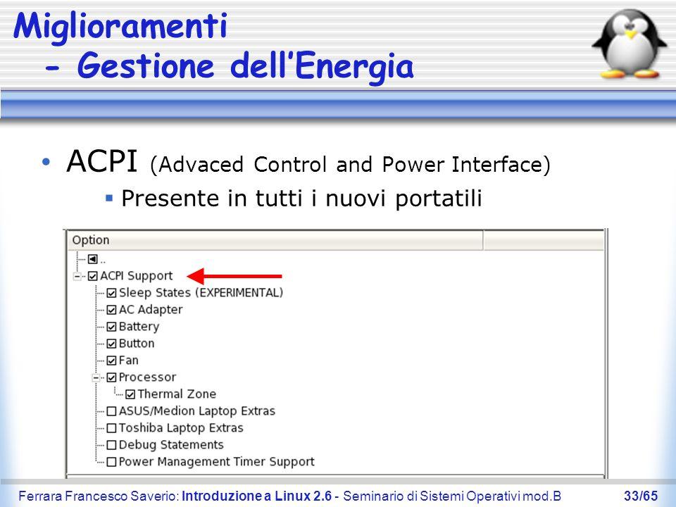 Ferrara Francesco Saverio: Introduzione a Linux 2.6 - Seminario di Sistemi Operativi mod.B33/65 Miglioramenti - Gestione dellEnergia ACPI (Advaced Con