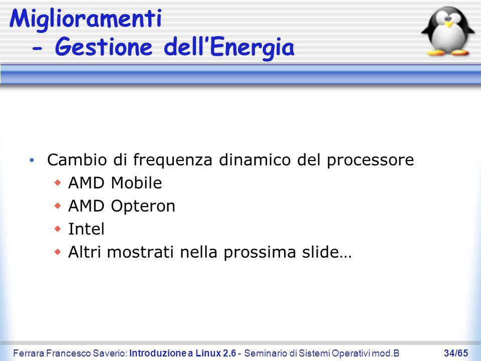 Ferrara Francesco Saverio: Introduzione a Linux 2.6 - Seminario di Sistemi Operativi mod.B34/65 Miglioramenti - Gestione dellEnergia Cambio di frequen