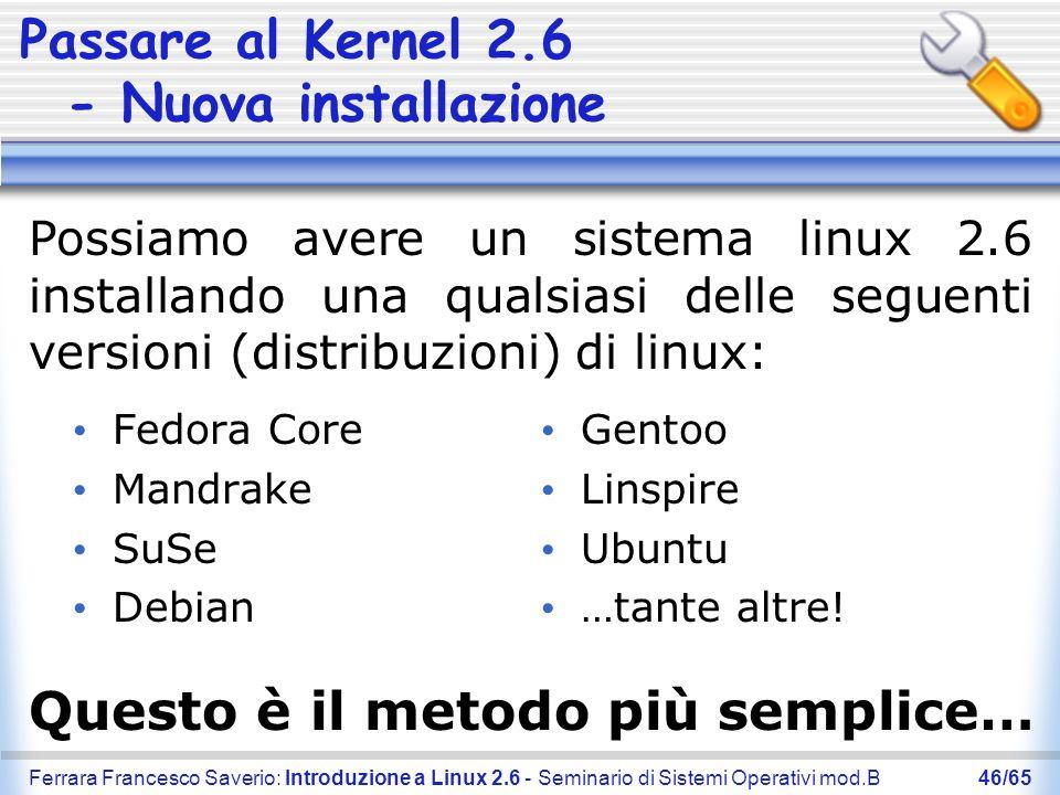 Ferrara Francesco Saverio: Introduzione a Linux 2.6 - Seminario di Sistemi Operativi mod.B46/65 Passare al Kernel 2.6 - Nuova installazione Fedora Cor