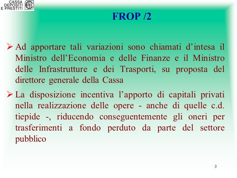 3 FROP /2 Ad apportare tali variazioni sono chiamati dintesa il Ministro dellEconomia e delle Finanze e il Ministro delle Infrastrutture e dei Traspor