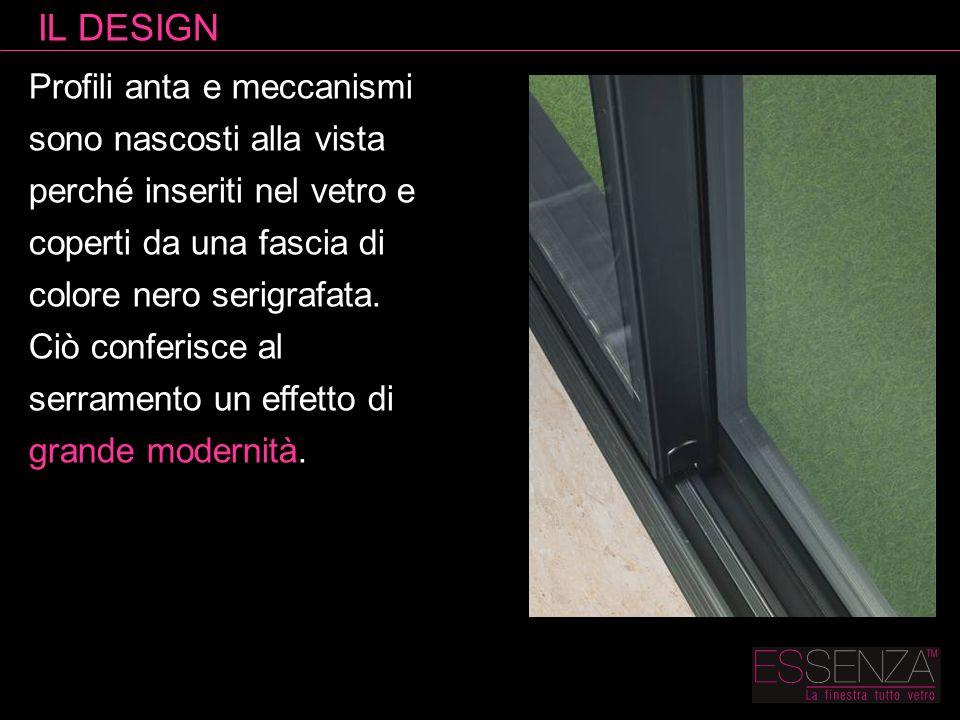 Profili anta e meccanismi sono nascosti alla vista perché inseriti nel vetro e coperti da una fascia di colore nero serigrafata. Ciò conferisce al ser