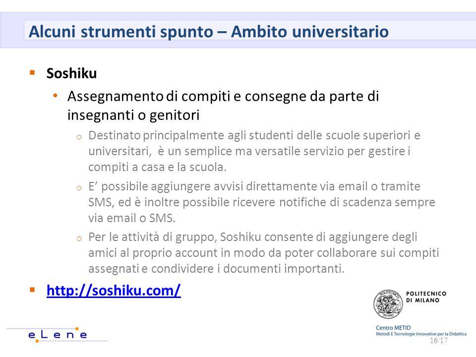 Alcuni strumenti spunto – Ambito universitario Soshiku Assegnamento di compiti e consegne da parte di insegnanti o genitori o Destinato principalmente