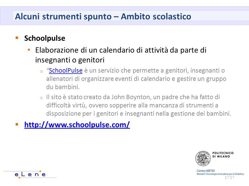 Alcuni strumenti spunto – Ambito scolastico Schoolpulse Elaborazione di un calendario di attività da parte di insegnanti o genitori oSchoolPulse è un