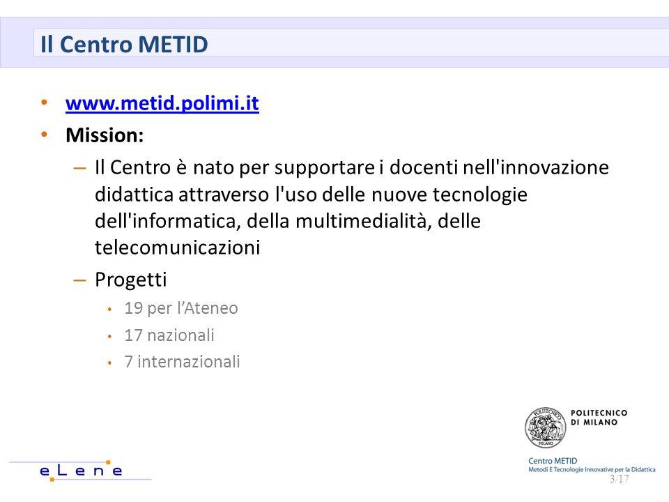 Il Centro METID www.metid.polimi.it Mission: – Il Centro è nato per supportare i docenti nell'innovazione didattica attraverso l'uso delle nuove tecno