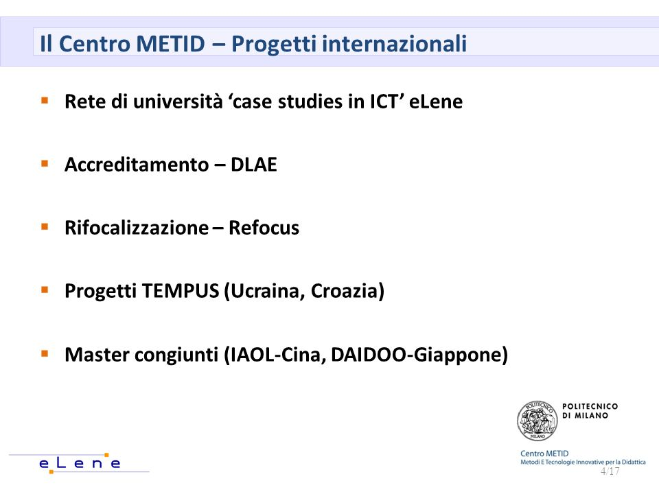 Il Centro METID – Progetti internazionali Rete di università case studies in ICT eLene Accreditamento – DLAE Rifocalizzazione – Refocus Progetti TEMPU