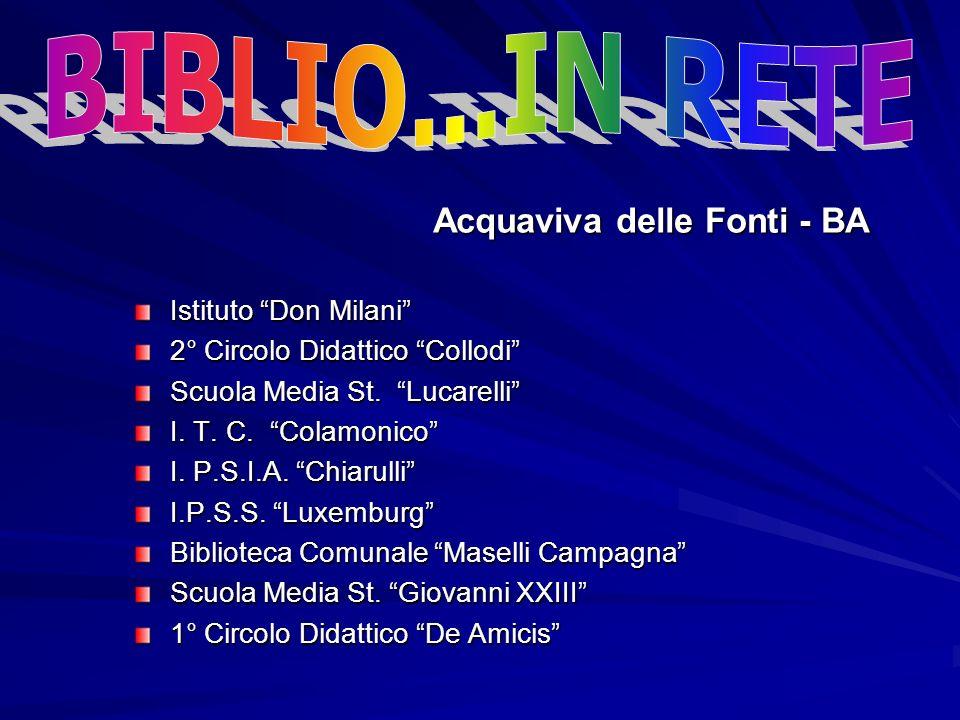 Acquaviva delle Fonti - BA Istituto Don Milani 2° Circolo Didattico Collodi Scuola Media St. Lucarelli I. T. C. Colamonico I. P.S.I.A. Chiarulli I.P.S