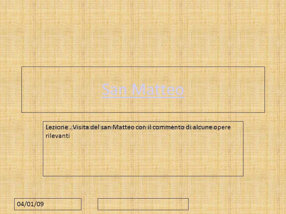 Fare clic per modificare lo stile del sottotitolo dello schema 04/01/09 San Matteo Lezione. Visita del san Matteo con il commento di alcune opere rile