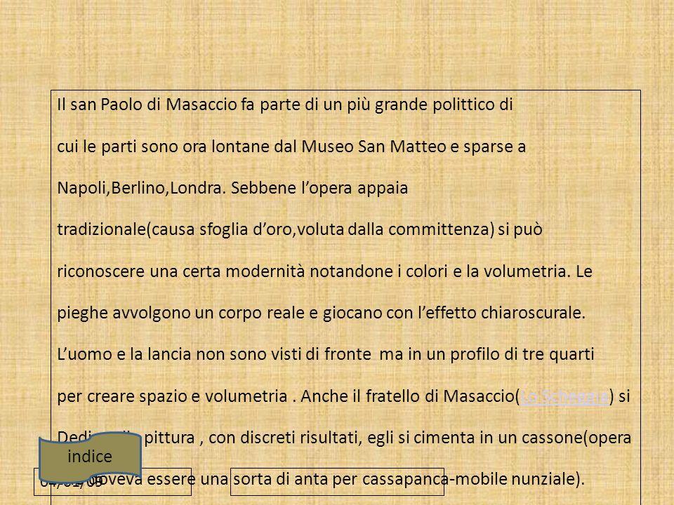 04/01/09 Il san Paolo di Masaccio fa parte di un più grande polittico di cui le parti sono ora lontane dal Museo San Matteo e sparse a Napoli,Berlino,