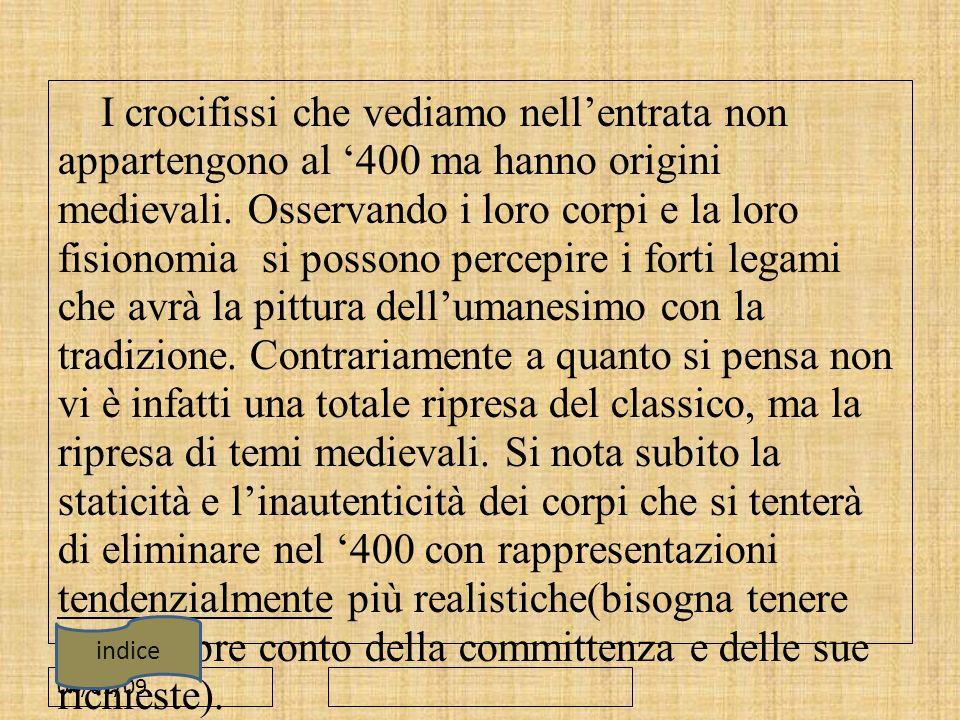 04/01/09 I crocifissi che vediamo nellentrata non appartengono al 400 ma hanno origini medievali. Osservando i loro corpi e la loro fisionomia si poss