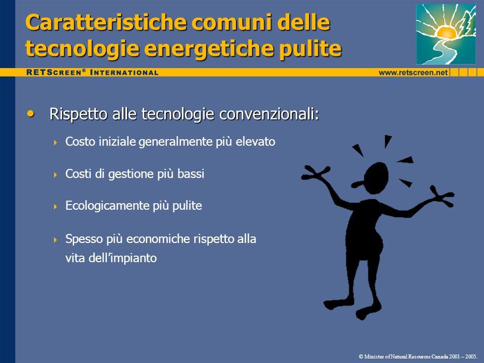 Caratteristiche comuni delle tecnologie energetiche pulite Rispetto alle tecnologie convenzionali: Rispetto alle tecnologie convenzionali: Costo inizi