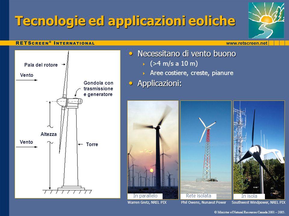 Tecnologie ed applicazioni eoliche Necessitano di vento buono Necessitano di vento buono (>4 m/s a 10 m) Aree costiere, creste, pianure Applicazioni: