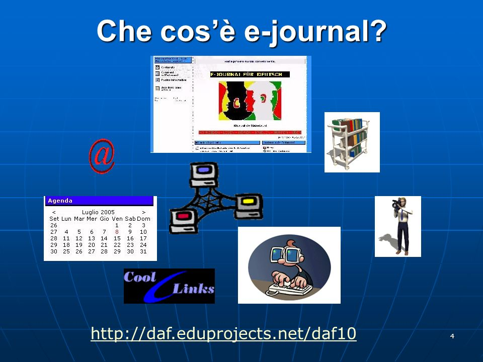 4 Che cosè e-journal? http://daf.eduprojects.net/daf10