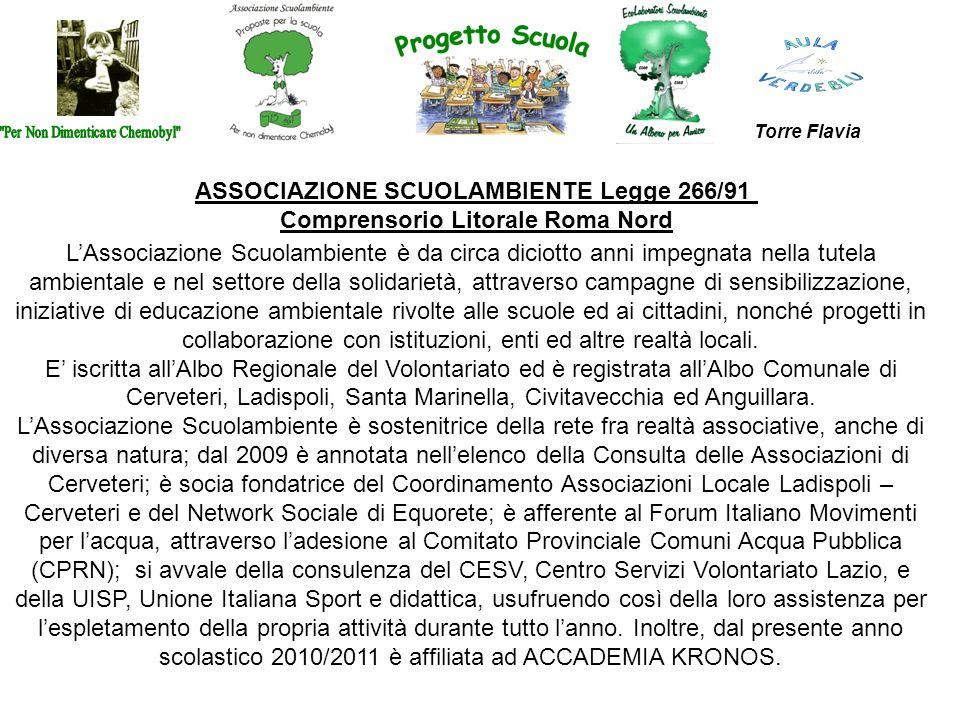 Torre Flavia ASSOCIAZIONE SCUOLAMBIENTE Legge 266/91 Comprensorio Litorale Roma Nord LAssociazione Scuolambiente è da circa diciotto anni impegnata ne