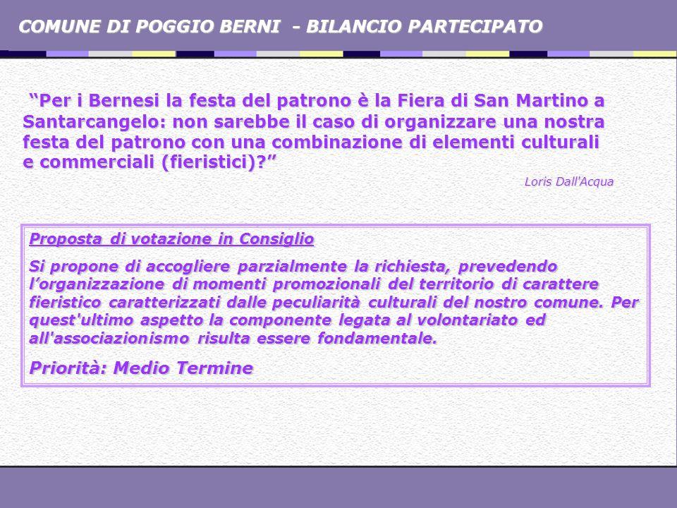 COMUNE DI POGGIO BERNI - BILANCIO PARTECIPATO Per i Bernesi la festa del patrono è la Fiera di San Martino a Santarcangelo: non sarebbe il caso di org