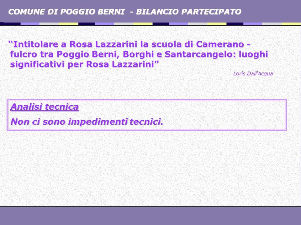COMUNE DI POGGIO BERNI - BILANCIO PARTECIPATO Intitolare a Rosa Lazzarini la scuola di Camerano - fulcro tra Poggio Berni, Borghi e Santarcangelo: luo