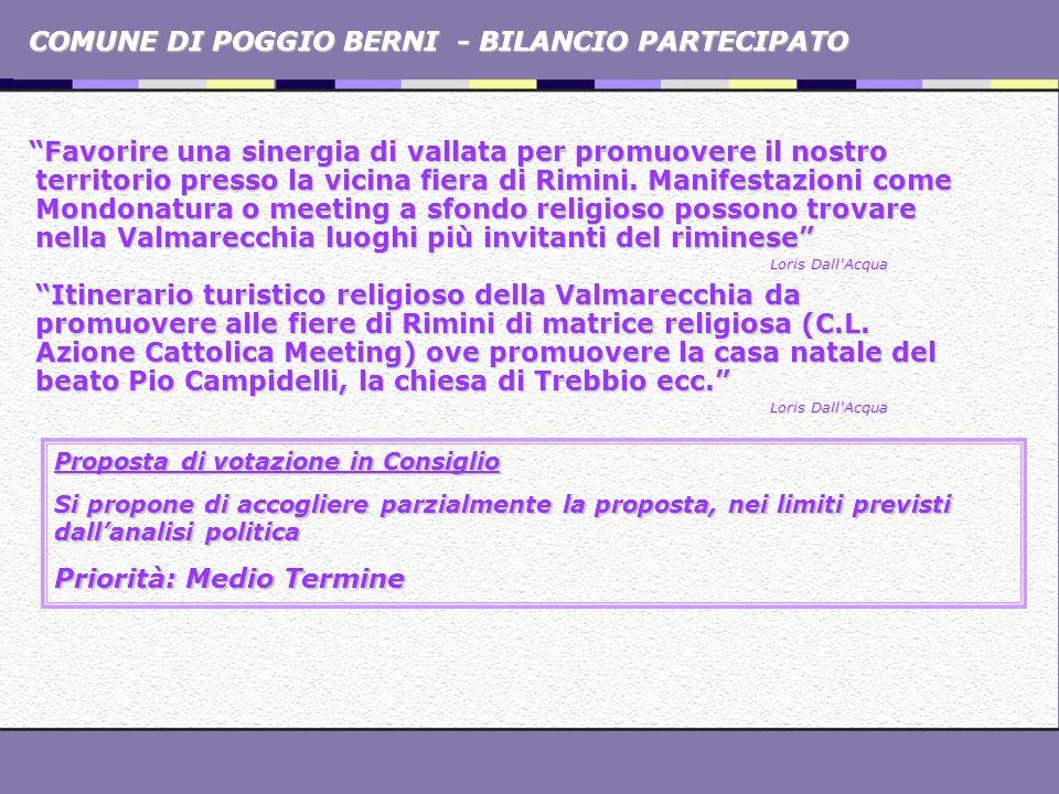 COMUNE DI POGGIO BERNI - BILANCIO PARTECIPATO Favorire una sinergia di vallata per promuovere il nostro territorio presso la vicina fiera di Rimini. M