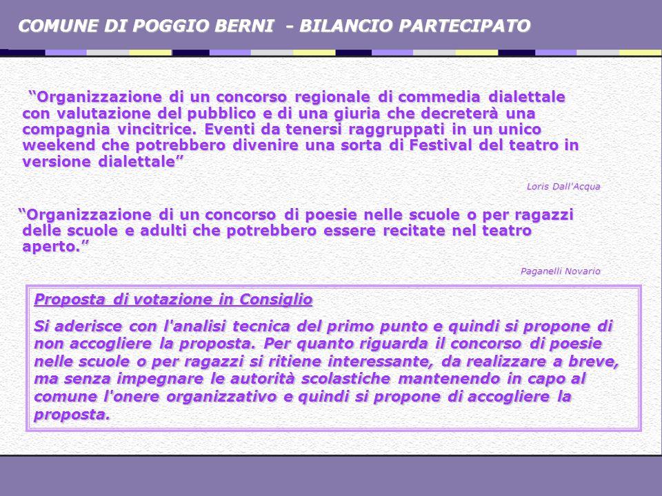 COMUNE DI POGGIO BERNI - BILANCIO PARTECIPATO Organizzazione di un concorso regionale di commedia dialettale con valutazione del pubblico e di una giu