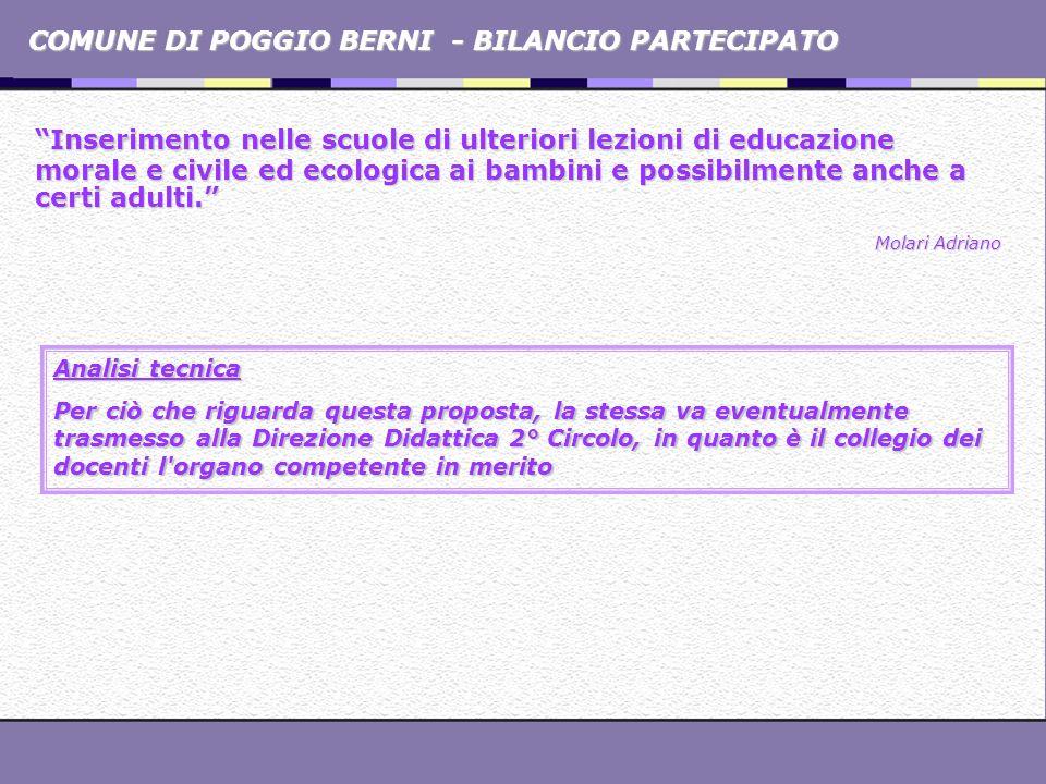 COMUNE DI POGGIO BERNI - BILANCIO PARTECIPATO Inserimento nelle scuole di ulteriori lezioni di educazione morale e civile ed ecologica ai bambini e po
